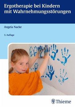 Ergotherapie bei Kindern mit Wahrnehmungsstörungen - Nacke, Angela