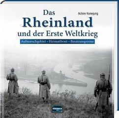 Das Rheinland und der Erste Weltkrieg