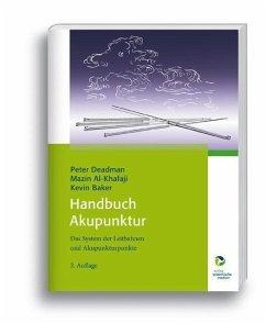 Handbuch Akupunktur - Deadman, Peter; Al-Khafaji, Mazin; Baker, Kevin