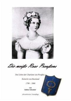 Die weiße Rose Preußens - Schenkel, Sabine