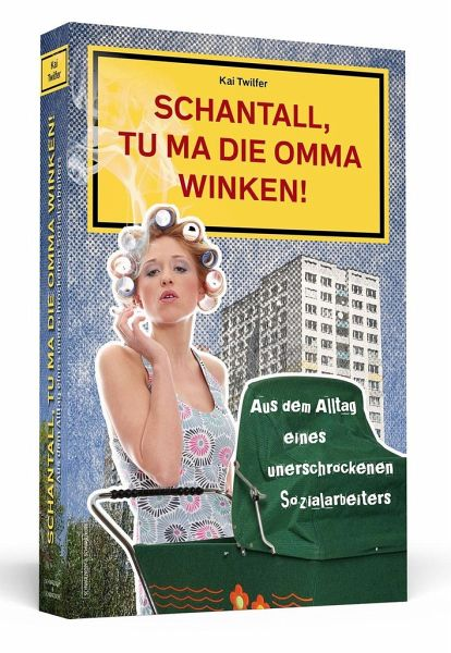 Schantall, tu ma die Omma winken! / Schantall Bd.1 - Twilfer, Kai