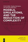 Models, Simulations, and the Reduction of Complexity