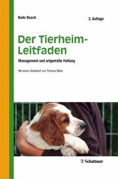 Der Tierheim-Leitfaden - Busch, Bodo