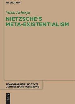 Nietzsche's Meta-Existentialism - Acharya, Vinod