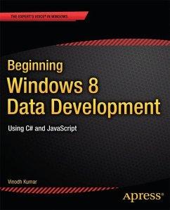 Beginning Windows 8 Data Development - Kumar, Vinodh
