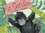 So Gorilla