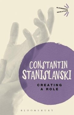 Creating a Role - Stanislavski, Constantin; Stanislavski, Constantin