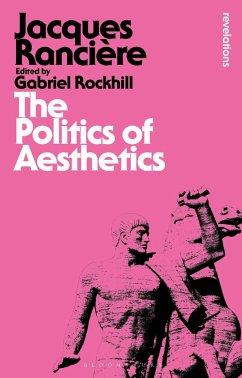 The Politics of Aesthetics - Ranciere, Jacques