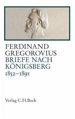 Briefe nach Königsberg - Gregorovius, Ferdinand