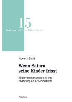 Wenn Saturn seine Kinder frisst - Bettlé, Nicole Janine