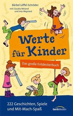 Werte für Kinder - Löffel-Schröder, Bärbel; Weiand, Claudia; Maynard, Ines