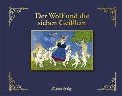 Der Wolf und die sieben Geißlein - Grimm, Jacob;Grimm, Wilhelm