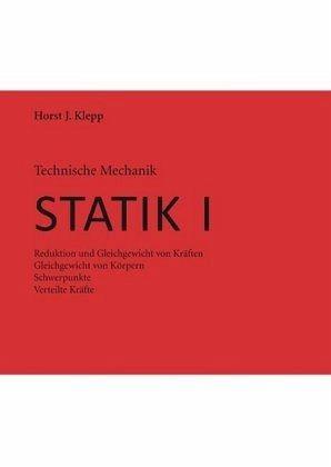 Technische Mechanik Statik 1 Von Horst J Klepp Fachbuch