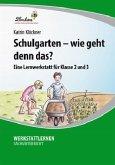 Schulgarten - wie geht denn das? (PR)