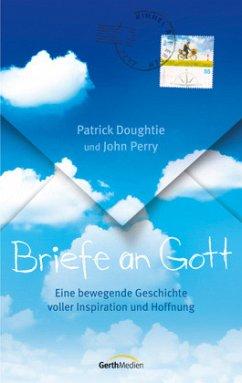 Briefe an Gott - Doughtie, Patrick;Perry, John
