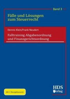 Falltraining Abgabenordnung und Finanzgerichtsordnung - Klein, Dennis; Neudert, Frank; Thiem, Holger