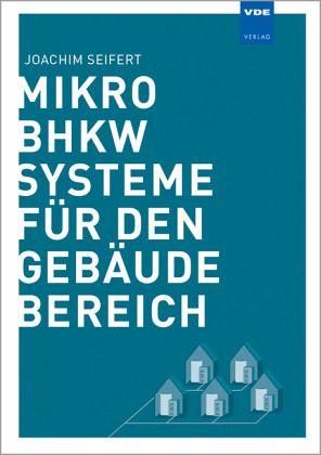 mikro bhkw systeme f r den geb udebereich von joachim seifert fachbuch. Black Bedroom Furniture Sets. Home Design Ideas