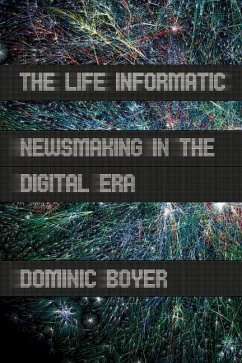 The Life Informatic: Newsmaking in the Digital Era