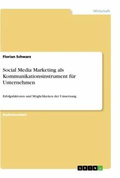 Social Media Marketing als Kommunikationsinstrument für Unternehmen