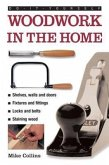 Do-It-Yourself: Woodwork in the Home: A Practical, Illustrated Guide to All the Basic Woodworking Tasks, in Step-By-Step Pictures