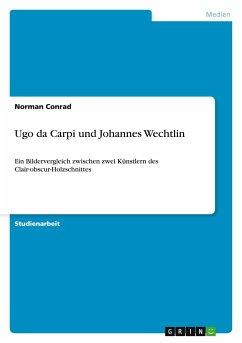 Ugo da Carpi und Johannes Wechtlin