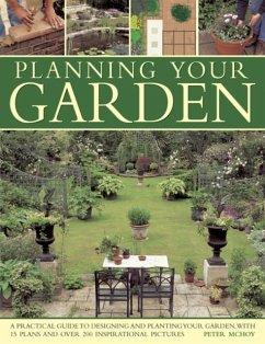 Planning Your Garden: A Practical Guide to Designing and Planting Your Garden, with 15 Plans and Over 200 Inspirational Pictures. - Mchoy, Peter