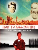 How to Kill Poetry