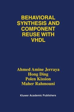 Behavioral Synthesis and Component Reuse with VHDL - Jerraya, Ahmed Amine; Hong Ding; Kission, Polen