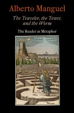 The Traveler, the Tower, and the Worm: The Reader as Metaphor - Manguel, Alberto