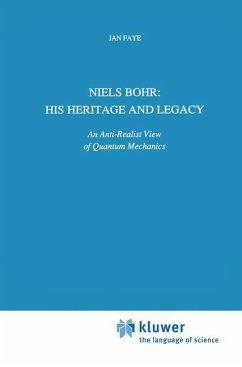 Niels Bohr: His Heritage and Legacy - Faye, Jan