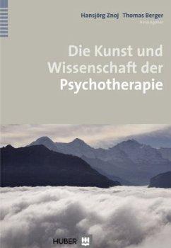 Die Kunst und Wissenschaft der Psychotherapie