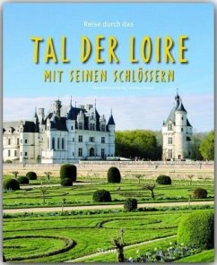 Reise durch das Tal der Loire mit seinen Schlössern - Herzig, Tina; Herzig, Horst; Drouve, Andreas