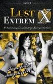 Lust Extrem - Band 3: Gnadenlos ausgeliefert!