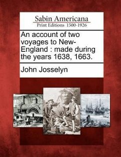 An Account of Two Voyages to New-England: Made During the Years 1638, 1663. - Josselyn, John
