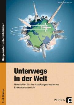 Unterwegs in der Welt - Heitmann, Friedhelm