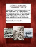 Incidents of Travel and Adventure in the Far West: With Col. Fremont's Last Expedition Across the Rocky Mountains: Including Three Months' Residence i