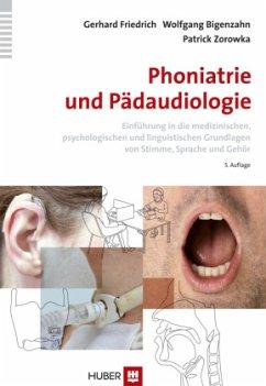 Phoniatrie und Pädaudiologie - Friedrich, Gerhard;Bigenzahn, Wolfgang;Zorowka, Patrick