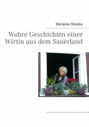wahre geschichten einer wirtin aus dem sauerland von marianne stracke buch b. Black Bedroom Furniture Sets. Home Design Ideas