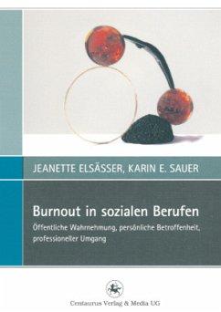 Burnout in sozialen Berufen - Sauer, Karin E.;Elsässer, Jeanette