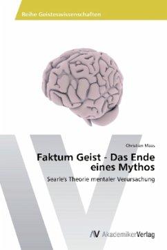 Faktum Geist - Das Ende eines Mythos