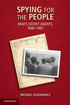 Spying for the People: Mao's Secret Agents, 1949-1967 - Schoenhals, Michael