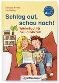 Schlag auf, schau nach!. Wörterbücher und Hefte für die Grundschule / Schlag auf, schau nach! Neubearbeitung