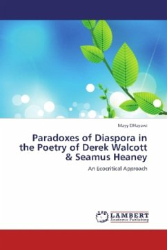 Paradoxes of Diaspora in the Poetry of Derek Walcott & Seamus Heaney