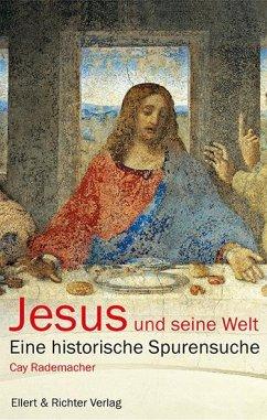 Jesus und seine Welt - Rademacher, Cay