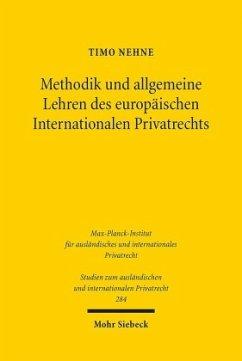 Methodik und allgemeine Lehren des europäischen Internationalen Privatrechts - Nehne, Timo