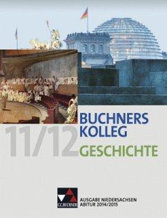 Buchners Kolleg Geschichte 11/12, Ausgabe Niedersachsen, Abitur 2014/2015