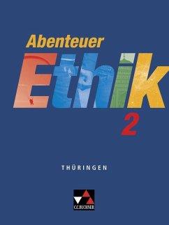 Abenteuer Ethik 2 Thüringen - Böhm, Winfried; Draken, Klaus; Fuß, Werner; Levent, Martina; Peters, Jörg
