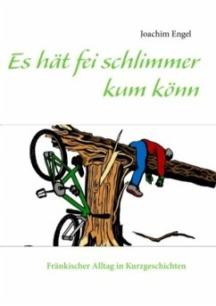 Es hät fei schlimmer kum könn - Engel, Joachim