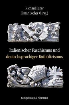 Italienischer Faschismus und deutschsprachiger Katholizismus