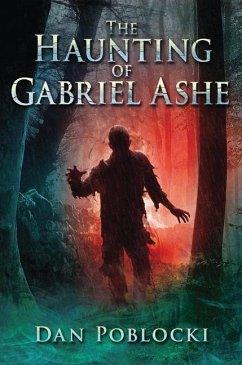 The Haunting of Gabriel Ashe - Poblocki, Dan